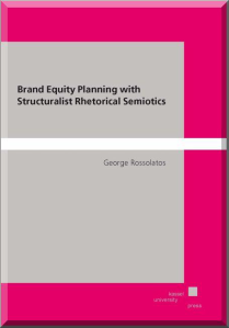 press release george rossolatos brand equity planning with structuralist rhetorical semiotics